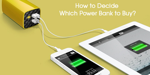 how to decide which power bank to buy