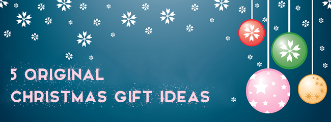 5 Original Christmas Gift Ideas for Your Loved Ones ...